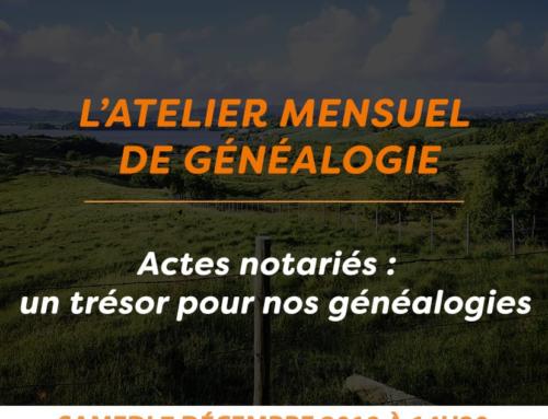 Un trésor pour nos généalogies : les actes notariés – Rendez-vous samedi 7 décembre 2019 avec l'Atelier de Généalogie et d'Histoires des Familles Antillaises