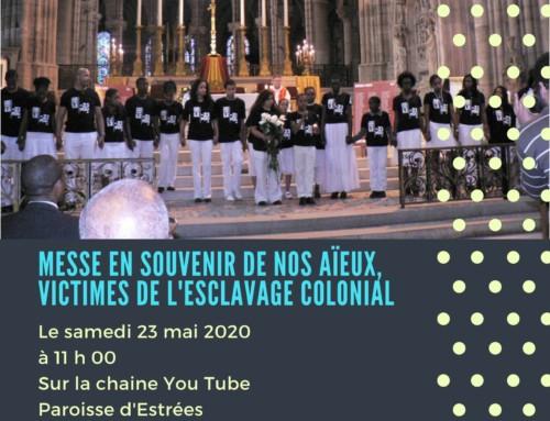 23 mai 2020 à 11h sur You Tube : messe en hommage aux victimes de l'esclavage colonial