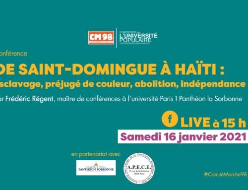 De Saint-Domingue à Haïti : Esclavage, préjugé de couleur, abolition, indépendance le 16/01/2021 à 15 h.